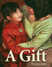 picture book A Gift by Yong Chen